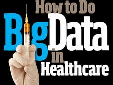 In Pictures: How to do Big Data in healthcare