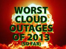 In Pictures: The worst Cloud outages of 2013 (so far)