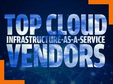 In Pictures: Top Cloud Infrastructure-as-a-Service vendors