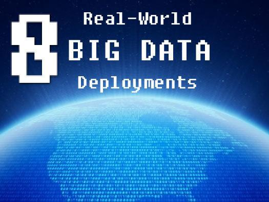 In Pictures: 8 real-world Big Data deployments