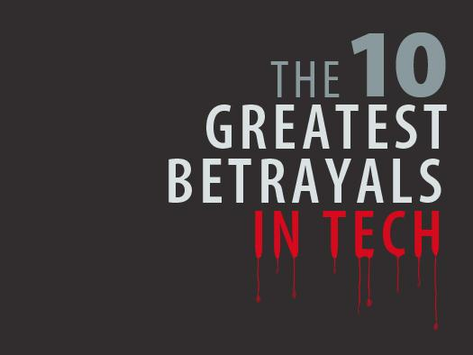 In Pictures: The 10 greatest betrayals in high tech